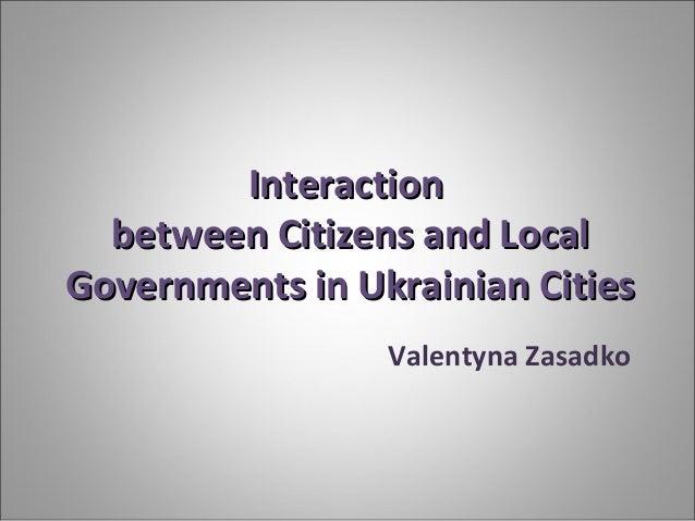 InteractionInteraction betweenbetween CitizensCitizens and Localand Local Governments in Ukrainian CitiesGovernments in Uk...