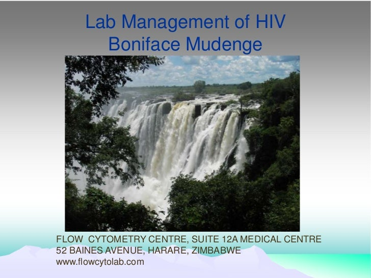 Lab Management of HIV       Boniface MudengeFLOW CYTOMETRY CENTRE, SUITE 12A MEDICAL CENTRE52 BAINES AVENUE, HARARE, ZIMBA...