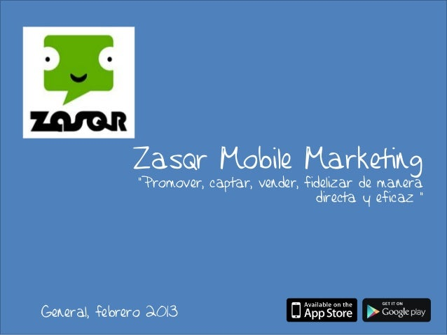 "Zasqr Mobile Marketing              ""Promover, captar, vender, fidelizar de manera                                        ..."