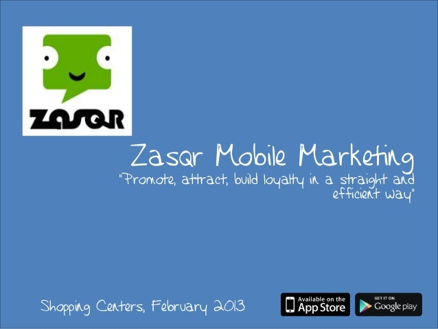 "Zasqr Mobile Marketing           ""Promote, attract, build loyalty in a straight and                                       ..."