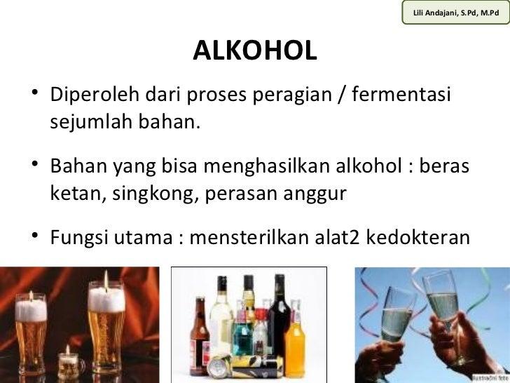 Lili Andajani, S.Pd, M.Pd                 ALKOHOL• Diperoleh dari proses peragian / fermentasi  sejumlah bahan.• Bahan yan...
