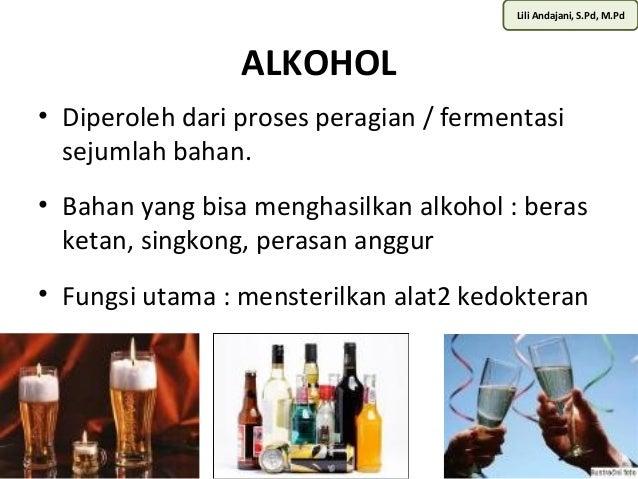 Lili Andajani, S.Pd, M.Pd  ALKOHOL  • Diperoleh dari proses peragian / fermentasi  sejumlah bahan.  • Bahan yang bisa meng...