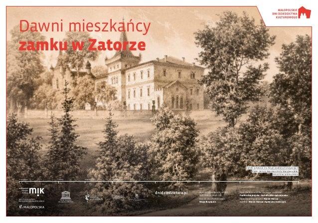 Dawni mieszkańcy zamku wZatorze Wystawa powstała w ramach XVIII Małopolskich Dni Dziedzictwa Kulturowego Wszystko płynie ...