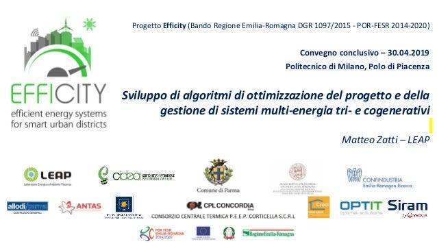 Progetto Efficity (Bando Regione Emilia-Romagna DGR 1097/2015 - POR-FESR 2014-2020) Convegno conclusivo – 30.04.2019 Polit...
