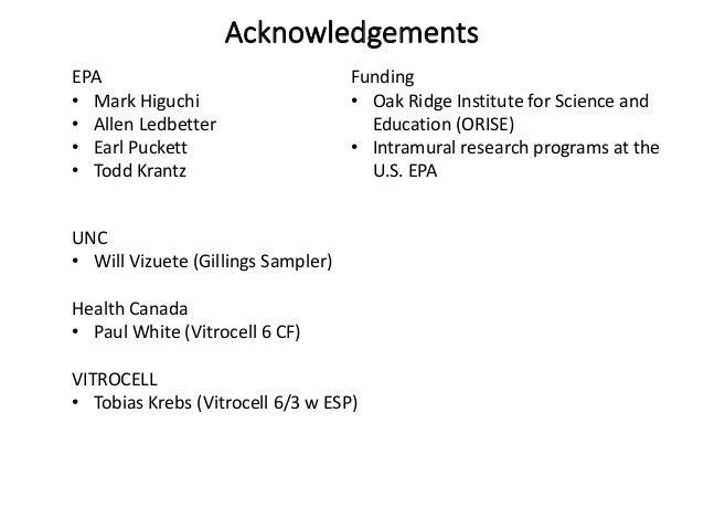 Acknowledgements EPA • Mark Higuchi • Allen Ledbetter • Earl Puckett • Todd Krantz Funding • Oak Ridge Institute for Scien...
