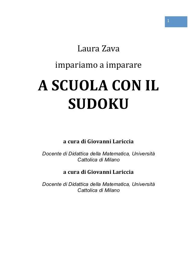 1                 Laura Zava      impariamo a imparare A SCUOLA CON IL        SUDOKU          a cura...