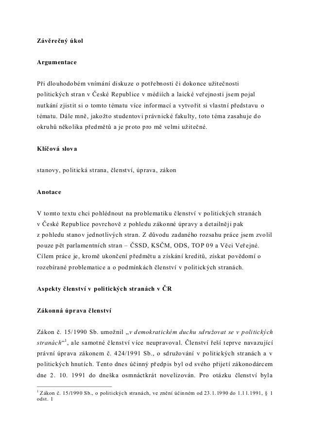 Závěrečný úkolArgumentacePři dlouhodobém vnímání diskuze o potřebnosti či dokonce užitečnostipolit ických stran v České Re...
