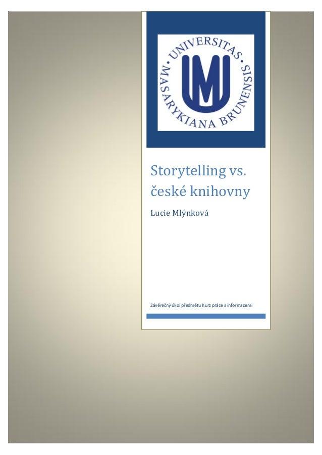 Storytelling vs.české knihovnyLucie MlýnkováZávěrečný úkol předmětu Kurz práce s informacemi