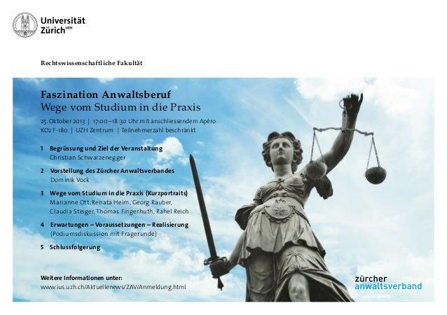Rechtswissenschaftliche Fakultät  Faszination Anwaltsberuf Wege vom Studium in die Praxis 25. Oktober 2013 | 17:00–18:...