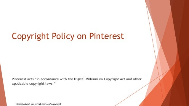 """Copyright Policy on Pinterest Pinterest acts """"in accordance with the Digital Millennium Copyright Act and other applicable..."""