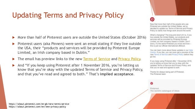 Updating Terms and Privacy Policy  More than half of Pinterest users are outside the United States (October 2016)  Pinte...