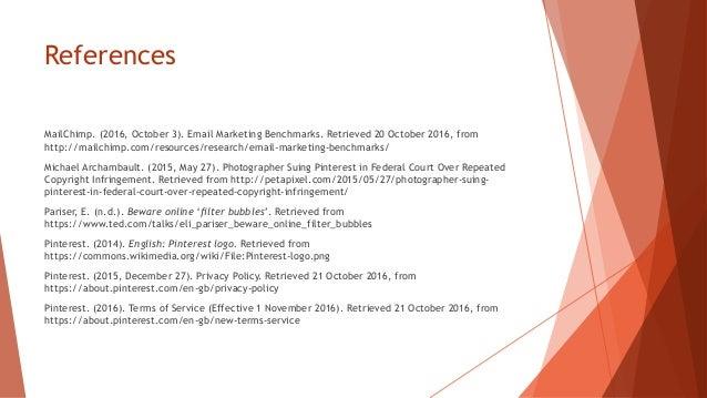 References MailChimp. (2016, October 3). Email Marketing Benchmarks. Retrieved 20 October 2016, from http://mailchimp.com/...