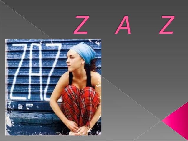 Elle est célèbre pour la chanson '' Je Veux'', de son premier album, « Zaz », qui a paru le 10 mai 2010. Voila quelques ch...