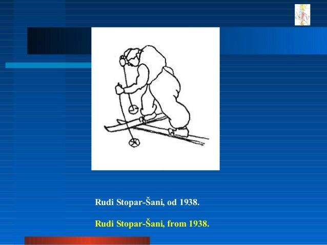 Rudi Stopar-Šani, od 1938. Rudi Stopar-Šani, from 1938.