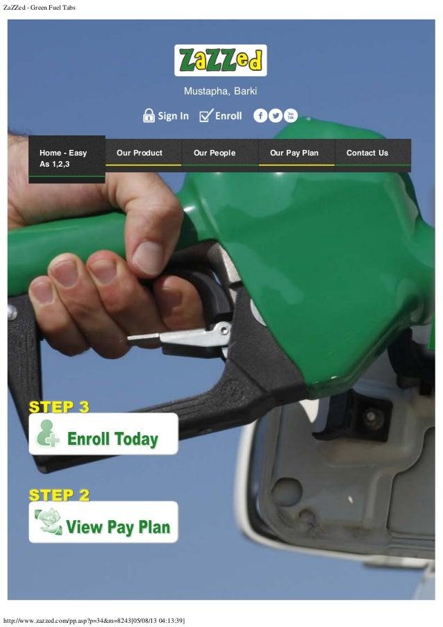 ZaZZed - Green Fuel Tabs http://www.zazzed.com/pp.asp?p=34&m=8243[05/08/13 04:13:39] Mustapha, Barki Home - Easy As 1,2,3 ...