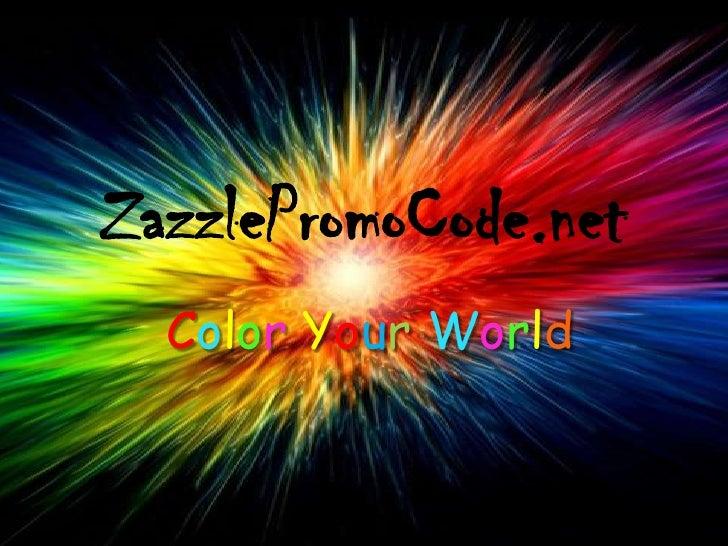 ZazzlePromoCode.net  Color Your World