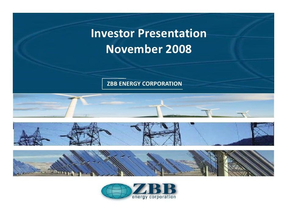 Investor Presentation    November 2008 Example Presentation April 2008    ZBB ENERGY CORPORATION