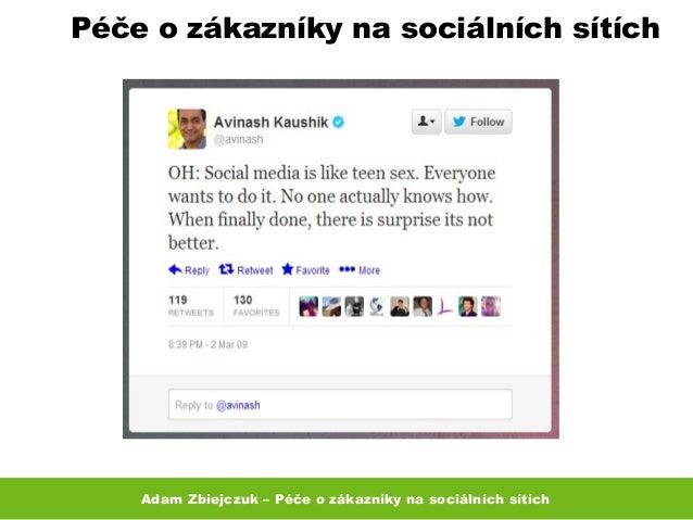 Adam Zbiejczuk – Péče o zákazníky na sociálních sítích Péče o zákazníky na sociálních sítích