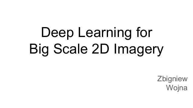 Tensorflow London 13: Zbigniew Wojna 'Deep Learning for Big