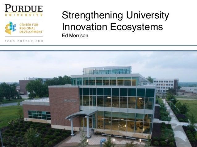 1  Strengthening University  Innovation Ecosystems  Ed Morrison