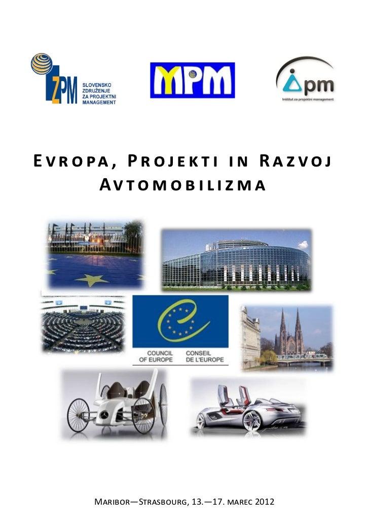 E v r o pa , P r o j e k t i i n R a z v o j         Av to m o b i l i z m a         Maribor—Strasbourg, 13.—17. marec 2012