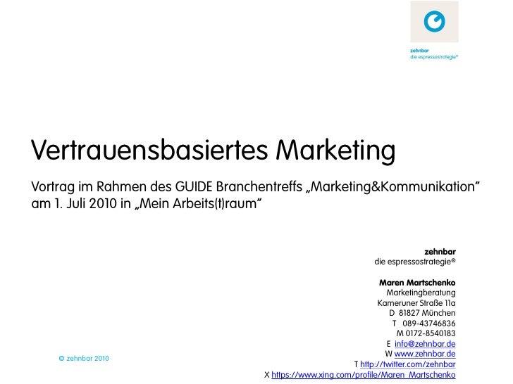 """Vertrauensbasiertes Marketing Vortrag im Rahmen des GUIDE Branchentreffs """"Marketing&Kommunikation"""" am 1. Juli 2010 in """"Mei..."""