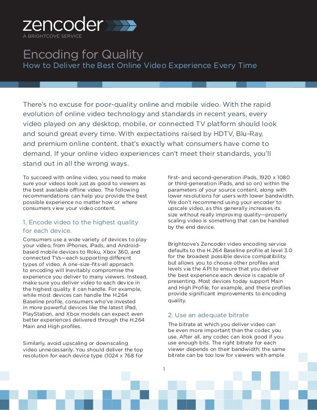 Encoding for QualityHow to Deliver the Best Online Video Experience Every TimeThere's no excuse for poor-quality online an...