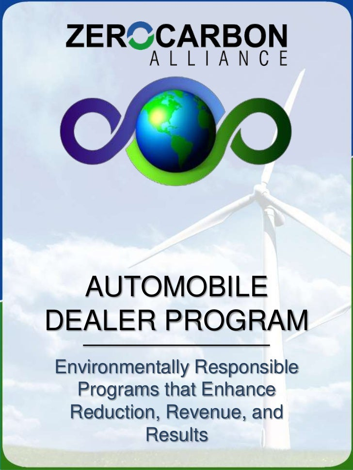 AUTOMOBILE <br />DEALER PROGRAM<br />Environmentally Responsible Programs that Enhance <br />Reduction, Revenue, and Resul...