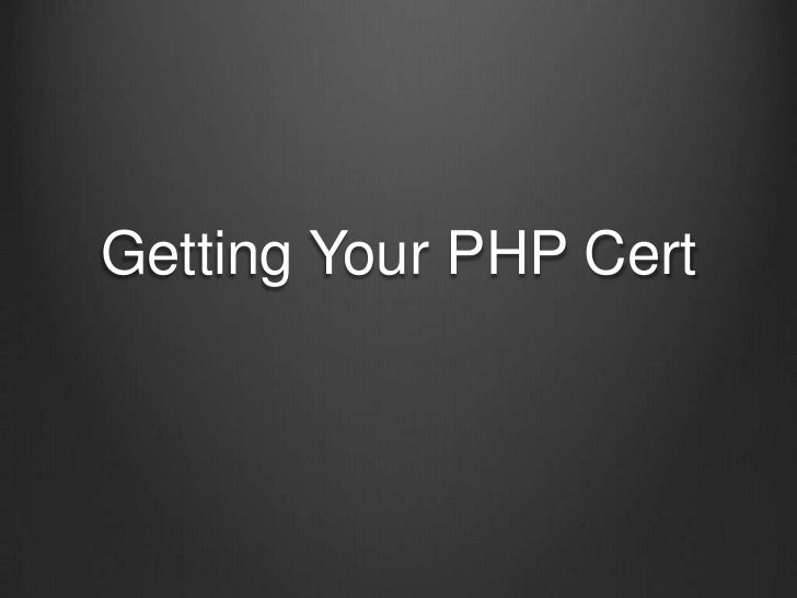 Getting Your PHP Cert