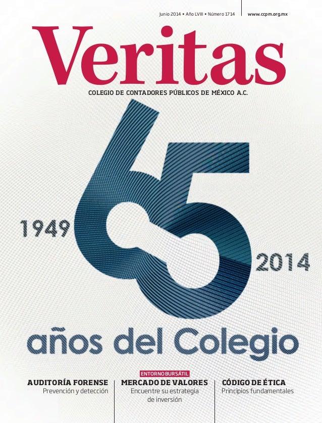 COLEGIO DE CONTADORES PÚBLICOS DE MÉXICO A.C. Junio 2014 • Año LVIII • Número 1714 www.ccpm.org.mx AUDITORÍA FORENSE Preve...