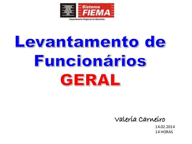 14.02.2014 14 HORAS Valeria Carneiro