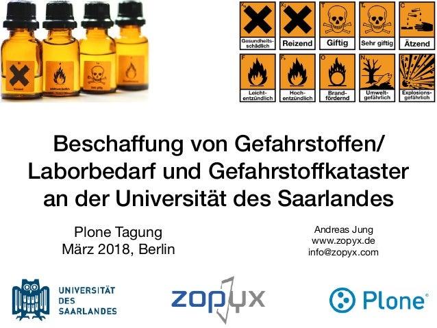 Beschaffung von Gefahrstoffen/ Laborbedarf und Gefahrstoffkataster an der Universität des Saarlandes Andreas Jung  www.zop...