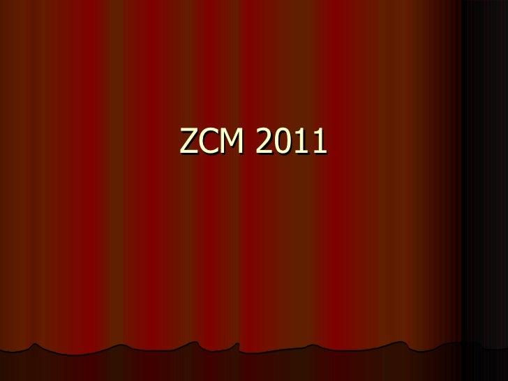 ZCM 2011