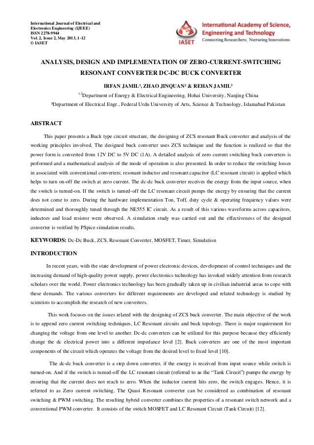 ANALYSIS, DESIGN AND IMPLEMENTATION OF ZERO-CURRENT-SWITCHING RESONANT CONVERTER DC-DC BUCK CONVERTER IRFAN JAMIL¹, ZHAO J...