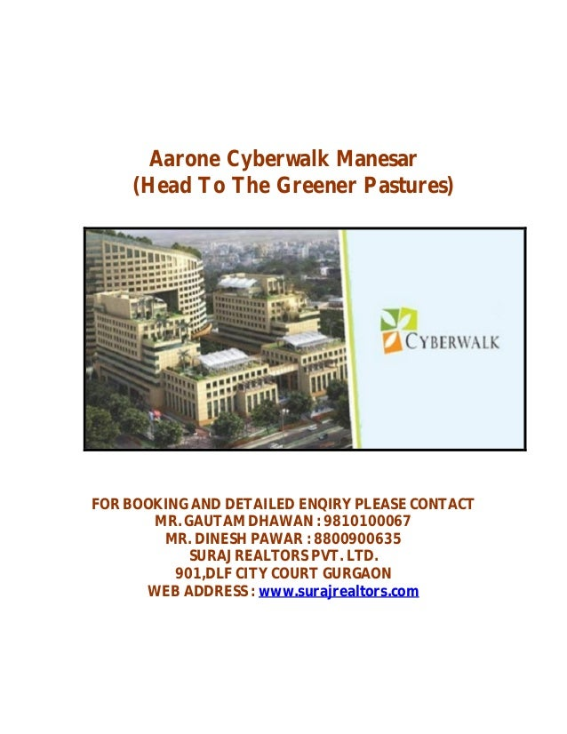 Aarone Cyberwalk Manesar    (Head To The Greener Pastures)FOR BOOKING AND DETAILED ENQIRY PLEASE CONTACT       MR. GAUTAM ...