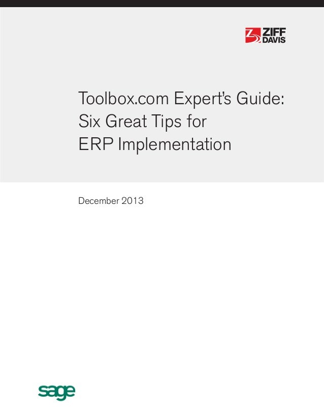 ®  ®  Toolbox.com Expert's Guide: Six Great Tips for ERP Implementation December 2013