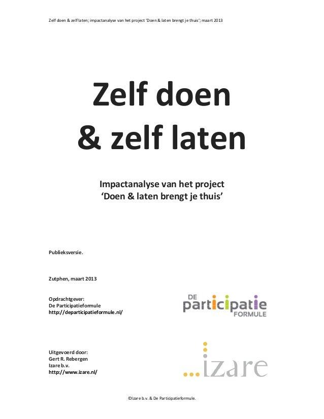 Zelf doen & zelf laten; impactanalyse van het project 'Doen & laten brengt je thuis'; maart 2013                Zelf doen ...