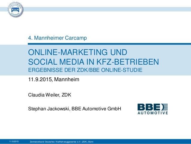 Zentralverband Deutsches Kraftfahrzeuggewerbe e.V. (ZDK), Bonn ONLINE-MARKETING UND SOCIAL MEDIA IN KFZ-BETRIEBEN ERGEBNIS...