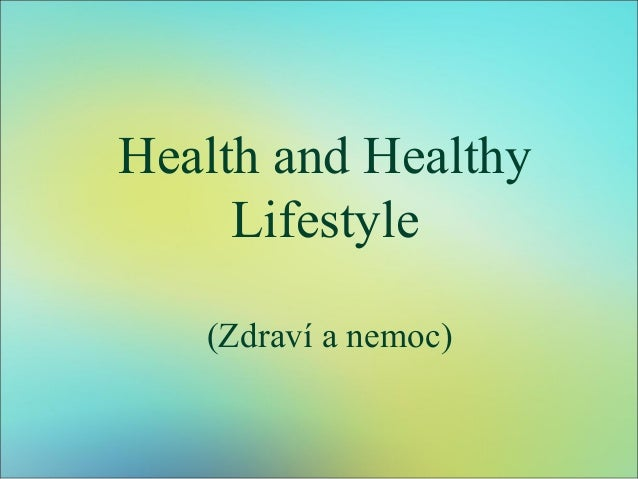 Health and Healthy Lifestyle (Zdraví a nemoc)