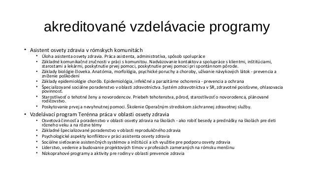 akreditované vzdelávacie programy  • Asistent osvety zdravia v rómskych komunitách  • Úloha asistenta osvety zdravia. Prác...