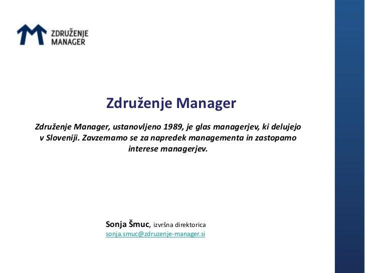 Združenje ManagerZdruženje Manager, ustanovljeno 1989, je glas managerjev, ki delujejo v Sloveniji. Zavzemamo se za napred...
