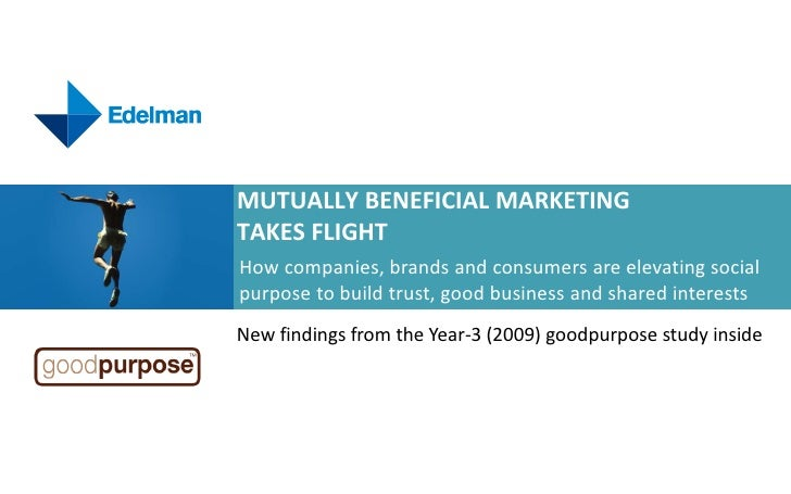 Mutually Beneficial Marketing Takes Flight<br />How companies, brands and consumers are elevating social purpose to build ...
