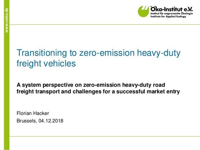 www.oeko.de Transitioning to zero-emission heavy-duty freight vehicles A system perspective on zero-emission heavy-duty ro...
