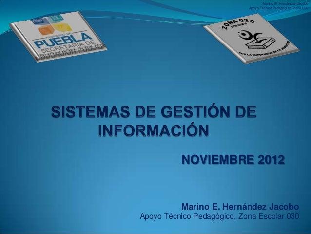 Marino E. Hernández Jacobo                            Apoyo Técnico Pedagógico, Zona 030          NOVIEMBRE 2012          ...