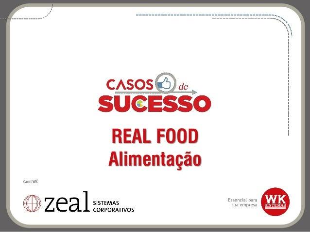 REAL FOOD Alimentação Canal WK:
