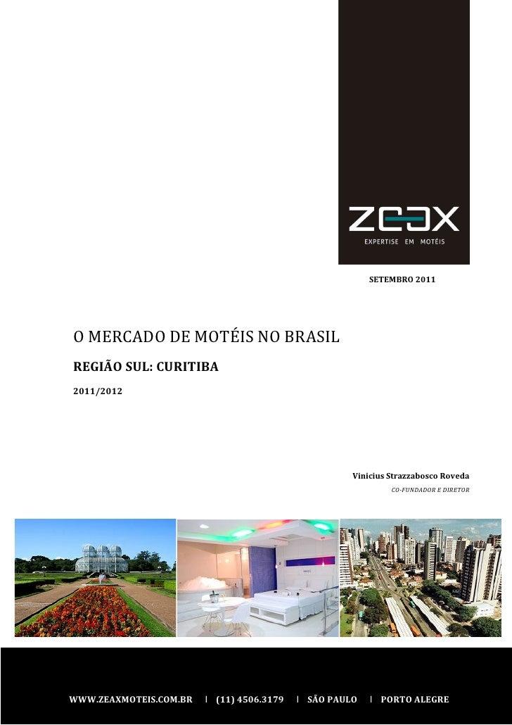 SETEMBRO 2011O MERCADO DE MOTÉIS NO BRASILREGIÃO SUL: CURITIBA2011/2012                                                   ...