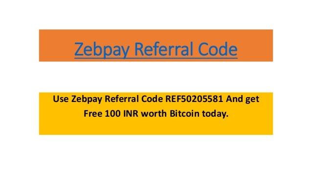 Zebpay Referral Code Free Btc Worth 100 Inr -