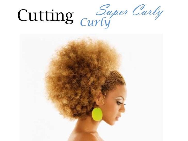 Cutting     Super Curly          Curly