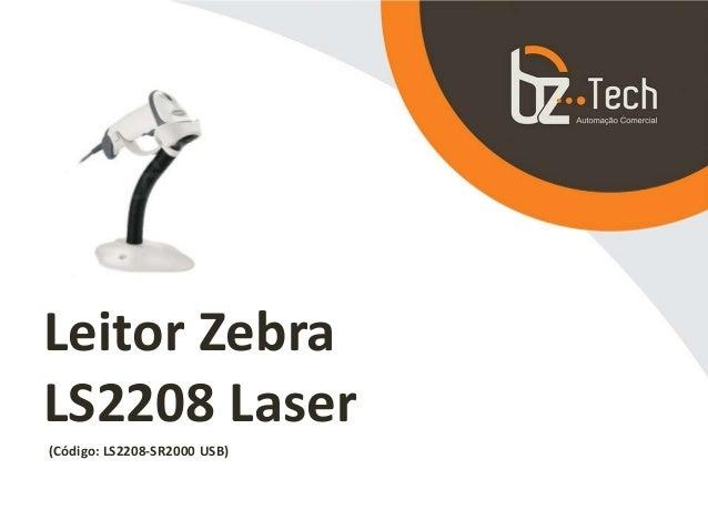 Leitor Zebra LS2208 Laser (Código: LS2208-SR2000 USB)