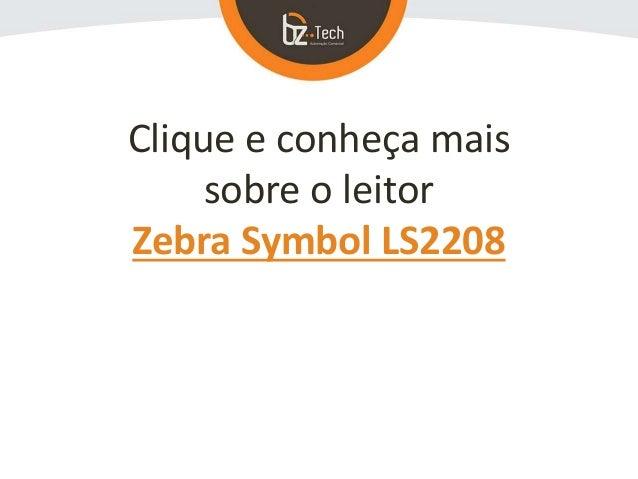 Clique e conheça mais sobre o leitor Zebra Symbol LS2208